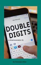 Double Digits // dreamwastaken by ihaveajuicebox