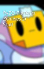 PvZ2 (Plants vs Zombies 2) Stuff by Brawlstarsminercarl