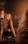 we'll be the stars. // jasper hale cover