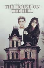 The House on the Hill | Niall Horan AU by augustbaby16