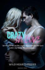 Wild Hearts Series: CRAZY IN LOVE by MidnightJewel15