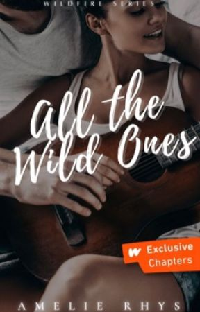 All The Wild Ones   Wildfire Series by amelierhys