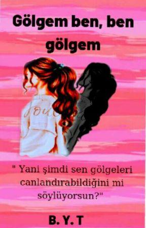 Gölgem Ben, Ben Gölgem by yagmur4868