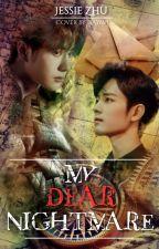 My dear nightmare《Yizhan version》 by -DreamingFirefly-