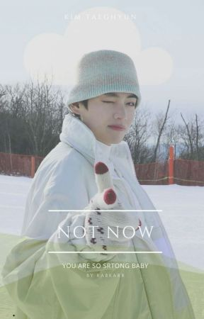 Not Now-Kim Taehyung  by rabkarkook