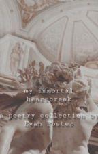 my immortal heartbreak by apollos_kingdom