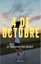 4 de Octubre - el estúpido del fútbol by HMCstories