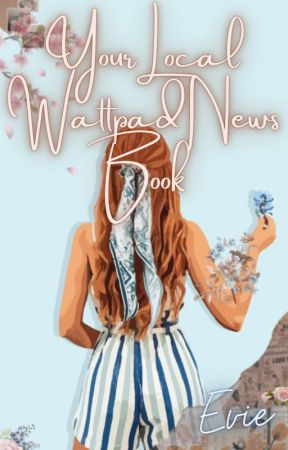 Your Local Wattpad News Book by -hxrrypotter