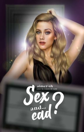 ❪ SEX AND... EAD? ⁾ : ー sprousehart ❜. by aimer-sh