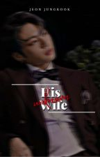 His Unknown Wife ( a Jeon Jung Kook FF) by changem3987654321