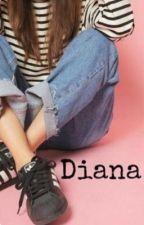 Diana ( one direction fanfic)  by danielatpwk28