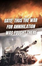 Gate x 40k: Thus the war of annihilation was fought there by Warbrand1