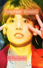 """""""Jungkook Centric"""" by Ggukie_Smuts21"""