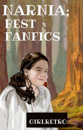 NARNIA; Best Fanfics. | ✓ (PEDIDOS ABIERTOS) by girlretro