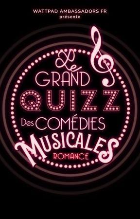 Le Grand Quiz des Films et Comédies Musicales by WattpadRomanceFR