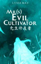 Mr(s) Evil Cultivator 先生修魔者 oleh Lyvia_May