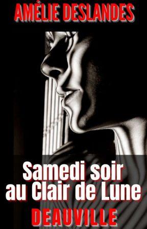 SAMEDI SOIR AU CLAIR DE LUNE - Deauville (TERMINÉ) by melides14