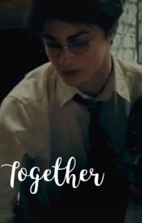 TOGETHER (A HARRY POTTER LOVE STORY) 4 by arianaxoxo1234