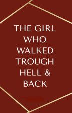 The Girl Who Walked Through Hell & Back by faithy_c123