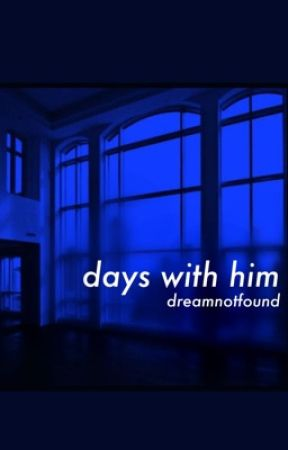 days with him by user64838271918