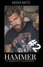 Hammer. A Knights Legends MC.  by SachaBritz