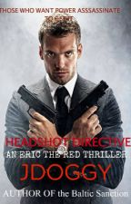 HeadShot Directive( A Eric the Red novel: Book 1) by jdoggy