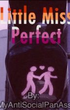 Little Miss Perfect by MyAntiSocialPanAss