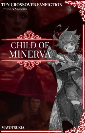 Child Of Minerva | TPN Crossover Fanfiction by MayoTsukia