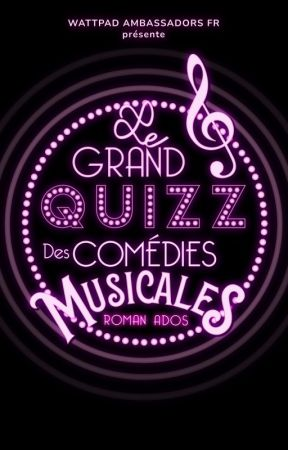 Grand Quiz des Films et des Comédies Musicales by WattpadRomanAdosFR