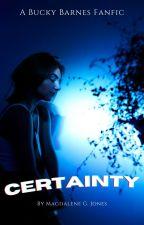 Certainty (A Bucky Barnes Fanfic) by TCKauthor