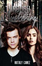 Through the Awakening (Harry Styles) [Bk. 2] by NatalyCanez