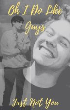 Oh I Do Like Guys, Just Not You (L.S) by harrystylesisgod24