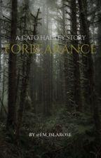 Forbearance • A Cato Hadley Story by _salemisla_