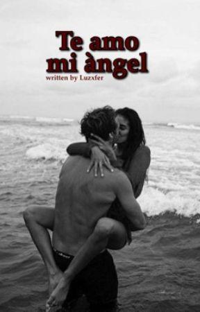 Te amo mi àngel  by Luzxfer