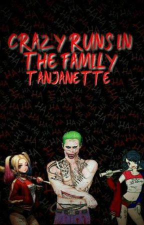Crazy runs in the family by Tanjanette