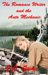 The Romance Writer and the Auto Mechanic by WillFlyForFood
