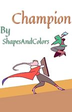 Champion ~ Book 1 by ASchlatt
