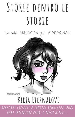 STORIE DENTRO LE STORIE  (le mie fanfiction sui videogiochi) by KiriaEternaLove