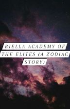 Riella Academy of the Elites (A zodiac story) by BrokeH0e