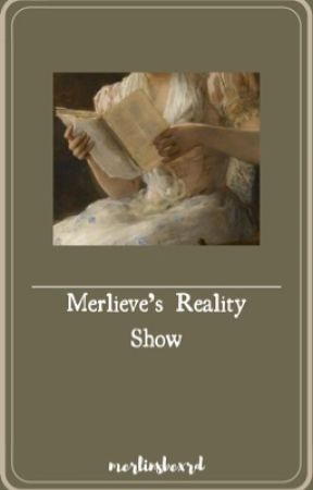 Merlieve's Reality Show by merlinsbexrd