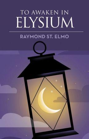 To Awaken in Elysium by RaymondStElmo