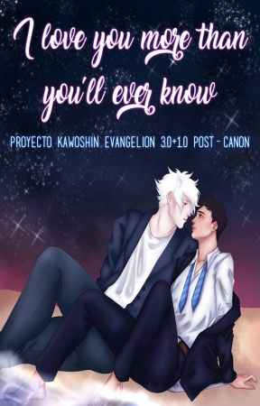 I love you more than you'll ever know [Evangelion 3.0+1.0 Post-canon] by KawoshinLastParadise