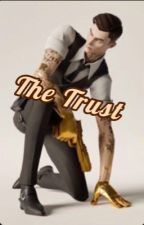 The Trust... ( Midas X Reader) by ObsessedwithMidas