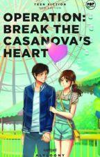 Operation: Break the Casanova's Heart by UnlistedBooks