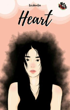 Heart [SELESAI] by KusdinaAin