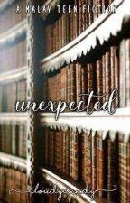 𝒖𝒏𝒆𝒙𝒑𝒆𝒄𝒕𝒆𝒅 || a malay teen fiction by cloudycxndy