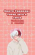 Shoto Turns Into a Child{Shoto Todoroki X Reader} by Angel_AckerMine