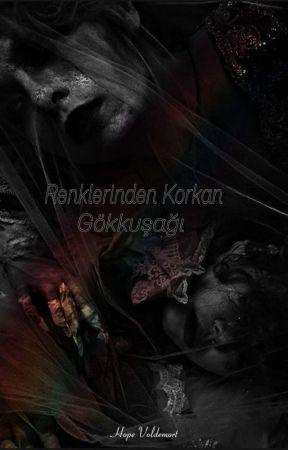Issız Karanlık Serisi 2; Renklerinden Korkan Gökkuşağı  by iamnoirvenom