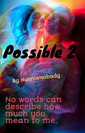 Possible 2 by MinnieNobady
