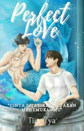 [BL] Perfect Love by Tiia_yya